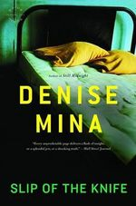 Slip of the Knife : A Novel - Denise Mina