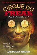 Cirque Du Freak #12: Sons of Destiny : Book 12 in the Saga of Darren Shan - Darren Shan