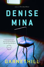 Garnethill : A Novel - Denise Mina