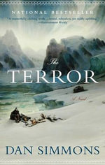 The Terror : A Novel - Dan Simmons