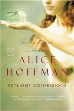 Skylight Confessions : A Novel - Alice Hoffman