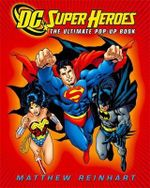 DC Super Heroes : The Ultimate Pop-Up Book - Matthew Reinhart