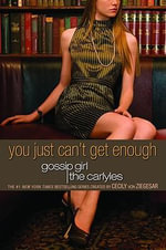 You Just Can't Get Enough - Cecily Von Ziegesar