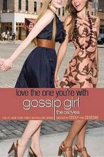 Love the One You're With : Gossip Girl Novels (Paperback) - Cecily Von Ziegesar