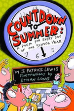 Countdown to Summer : A Poem for Every Day of the School Year - J Patrick Lewis