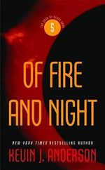 Of Fire and Night : Saga of Seven Suns (Paperback) - Kevin J Anderson