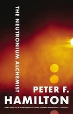 The Neutronium Alchemist : Night's Dawn Trilogy : Book 2 - Peter F Hamilton