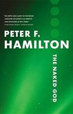 The Naked God : Night's Dawn Trilogy : Book 3 - Peter F Hamilton