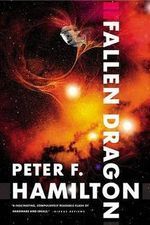 Fallen Dragon - Peter F Hamilton