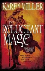 The Reluctant Mage - Karen Miller