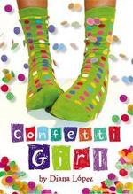 Confetti Girl - Diana Lopez