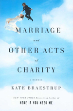 Marriage and Other Acts of Charity - Kate Braestrup