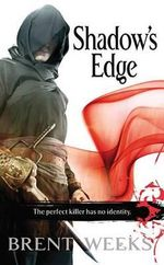 Shadow's Edge : Night Angel Trilogy - Brent Weeks