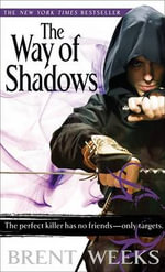 The Way of Shadows : Night Angel Trilogy : Book 1 - Brent Weeks