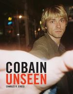 Cobain Unseen - Charles R. Cross