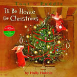 Toot & Puddle : I'll Be Home for Christmas - Holly Hobbie