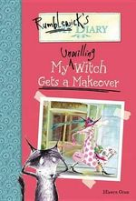 My Unwilling Witch Gets a Makeover - Hiawyn Oram