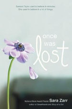 Once Was Lost : Samara Taylor Used To Believe In Miracles. She USed To Believe In A Lot Of Things. - Sara Zarr