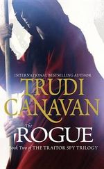 The Rogue : Traitor Spy Trilogy - Trudi Canavan