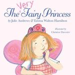 The Very Fairy Princess : Very Fairy Princess - Julie Andrews