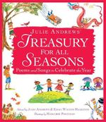 Julie Andrews' Treasury for All Seasons : Poems and Songs to Celebrate the Year - Julie Andrews