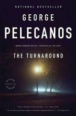 The Turnaround : A Novel - George Pelecanos