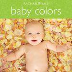 Baby Colors - Rachael Hale