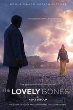 The Lovely Bones : A Novel - Alice Sebold