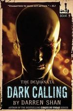 Dark Calling : Demonata #9 - Darren Shan