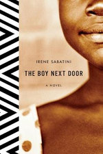 The Boy Next Door : Winner of the 2010 Orange Award for New Writers - Irene Sabatini