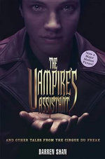 The Vampire's Assistant and Other Tales from the Cirque Du Freak : Cirque Du Freak / the Vampire's Assistant / Tunnels of Blood - Darren Shan