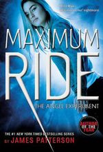 The Angel Experiment : Maximum Ride Series : Book 1 - James Patterson