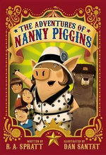 The Adventures of Nanny Piggins : Nanny Piggins - R. A. Spratt