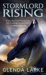 Stormlord Rising : Stormlord (Paperback) - Glenda Larke
