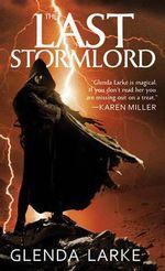 The Last Stormlord : Stormlord (Paperback) - Glenda Larke