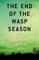 The End of the Wasp Season : A Novel - Denise Mina
