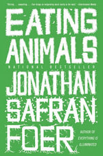 Eating Animals - Jonathan Safran Foer