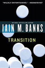 Transition - Iain M Banks