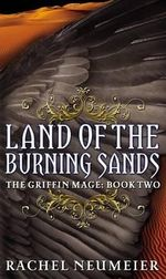 Land of the Burning Sands - Rachel Neumeier