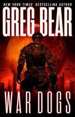 War Dogs : Ares Rising - Greg Bear