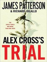 Alex Cross's Trial: LARGE PRINT EDITION : LARGE PRINT EDITION - James Patterson