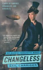 Changeless : An Alexia Tarabotti Novel - Gail Carriger