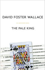 The Pale King : An Unfinished Novel - David Foster Wallace