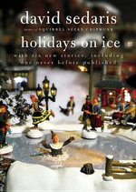 Holidays on Ice : With Six New Stories - David Sedaris