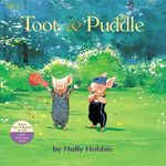 Toot & Puddle : A Childhood Memory - Holly Hobbie