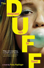 The Duff : Designated Ugly Fat Friend - Kody Keplinger