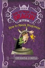 How to Speak Dragonese : How to Train Your Dragon Series : Book 3 - Cressida Cowell