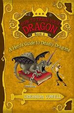 A Hero's Guide to Deadly Dragons : How to Train Your Dragon Series : Book 6 - Cressida Cowell