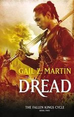 The Dread : Fallen Kings Cycle (Paperback) - Gail Z Martin