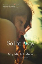 So Far Away - Meg Mitchell Moore